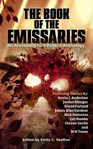The Book of Emissaries: An Animism Short Fiction Anthology