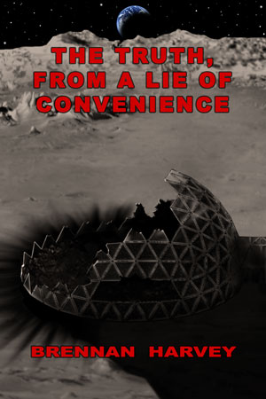 The Truth From A Lie of Convenience by Brennan Harvey